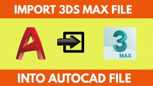 Import 3DS File into Autocad
